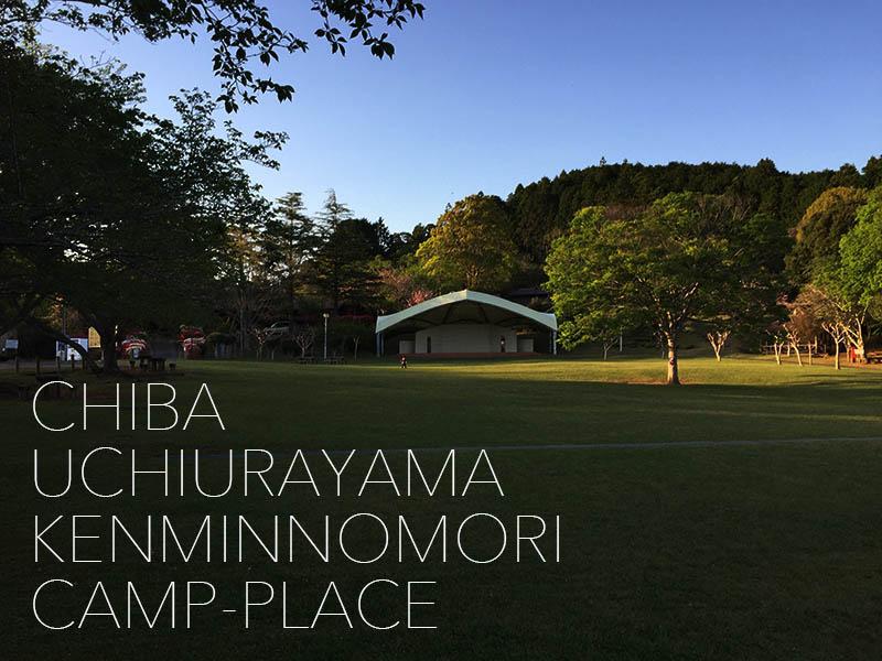 CHIBA UCHIURAYAMA KENMINNOMORI CAMP-PLACE